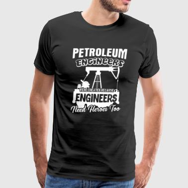 Petroleum Engineers Heroes Shirt - Men's Premium T-Shirt