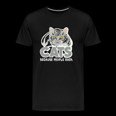 Funny Cat - Cats Because People Sucks Kitten Paws - Men's Premium T-Shirt