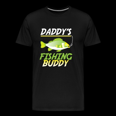 Funny Fishing Daddy's Fishing Buddy Fish Gift - Men's Premium T-Shirt