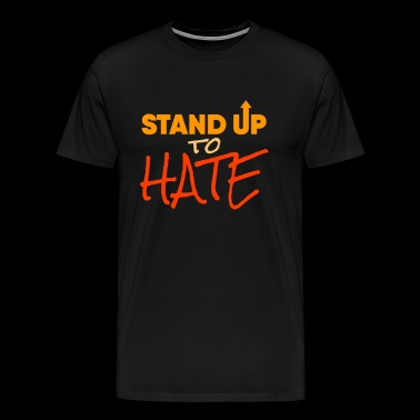 Stand Up To Hate and Racism - Men's Premium T-Shirt