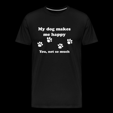 My dog makes me happy - Men's Premium T-Shirt