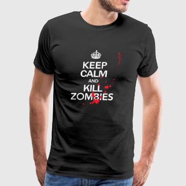 Keep Calm and Kill Zombies - Men's Premium T-Shirt