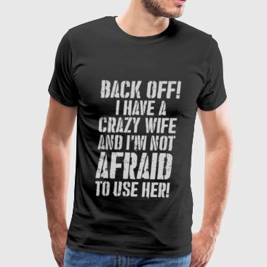 BACK OFF I HAVE A CRAZY WIFE - Men's Premium T-Shirt