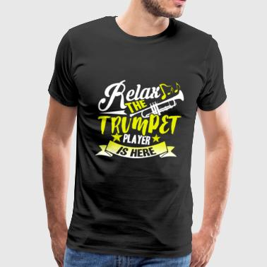 Trumpet Player Is Here Shirt - Men's Premium T-Shirt