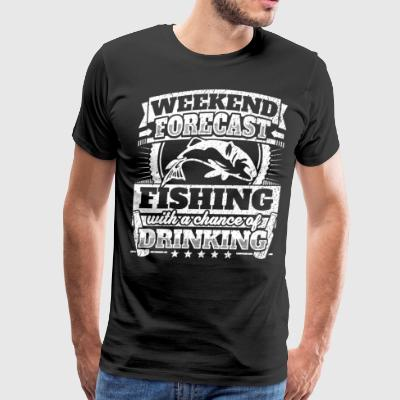 Weekend Forecast Fishing Drinking Tee - Men's Premium T-Shirt
