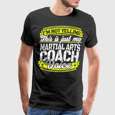 Funny Martial Arts coach My Martial Arts Coach Tee - Men's Premium T-Shirt