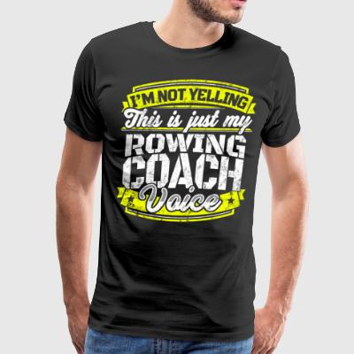 Funny rowing coach shirt: My Rowing Coach Voice - Men's Premium T-Shirt