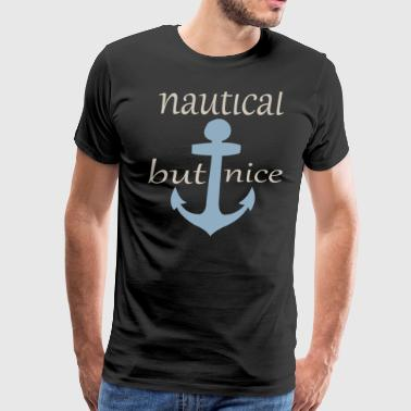 nautical but nice - Men's Premium T-Shirt
