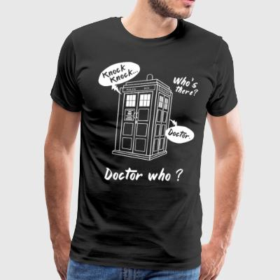 knock knock who's there doctor who - Men's Premium T-Shirt