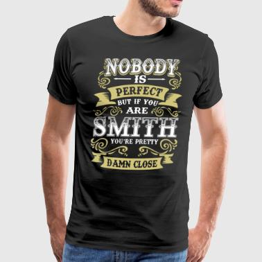 nobody is perfect but if you are smith you're pret - Men's Premium T-Shirt