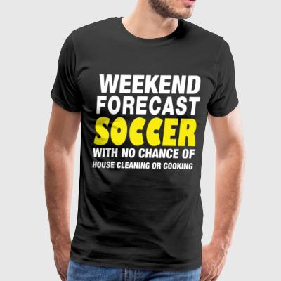 Weekend forecast soccer with no chance of house cl - Men's Premium T-Shirt