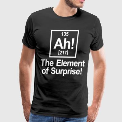 Ah The Element Of Surprise chemistry geek - Men's Premium T-Shirt