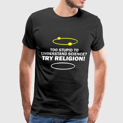 Science Atheist stupid for science funny - Men's Premium T-Shirt