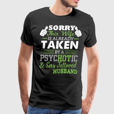 Sorry this wife is already taken by a psychotic an - Men's Premium T-Shirt