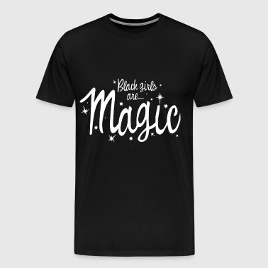Black Girls Are Magic - Men's Premium T-Shirt