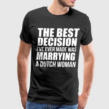 The best decision i've ever made was marrying a du - Men's Premium T-Shirt