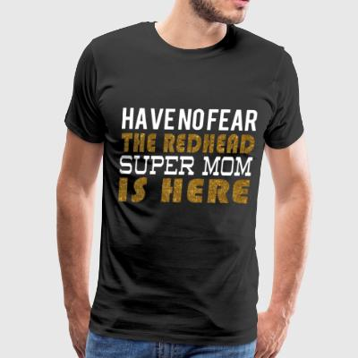 Have no fear the redhead super mom is here - Men's Premium T-Shirt