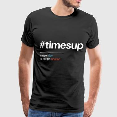 Times Up a new day is on the horizon - Men's Premium T-Shirt