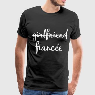 Girlfriend Fiancee Fiance Engagement - Men's Premium T-Shirt