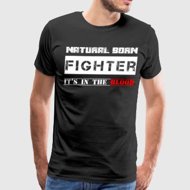 NATURAL BORN FIGHTER - Men's Premium T-Shirt