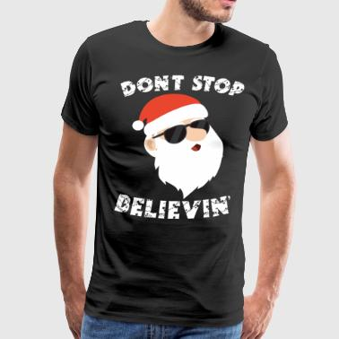 Dont Stop Believing Santa christmas t shirts - Men's Premium T-Shirt