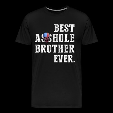 Best Asshole Brother Ever - Men's Premium T-Shirt
