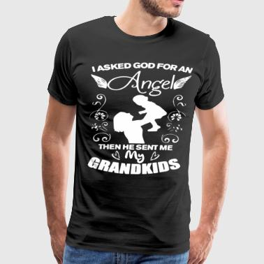 i asked god for an angel then he sent me my grandk - Men's Premium T-Shirt