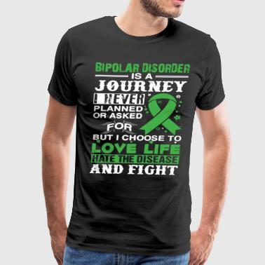 bipolar disorder is a journey i never planned or a - Men's Premium T-Shirt