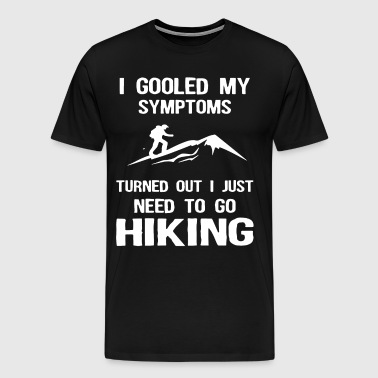 i gooled my symptoms turned out i just need to go - Men's Premium T-Shirt