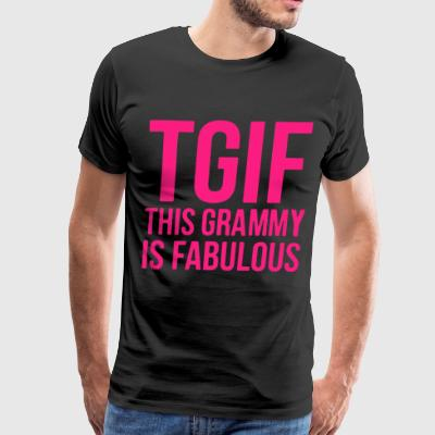 TGIF this grammy is fabulous t-shirts - Men's Premium T-Shirt
