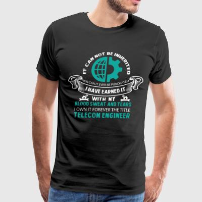Proud To Be A Telecom Engineer T Shirt - Men's Premium T-Shirt