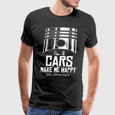 Cars make me happy you not so much - Men's Premium T-Shirt
