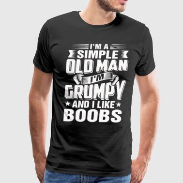 I'm grumpy and I like boobs - Men's Premium T-Shirt