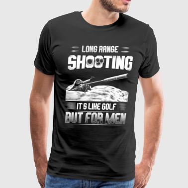 Long range shooting It's like golf but for men - Men's Premium T-Shirt
