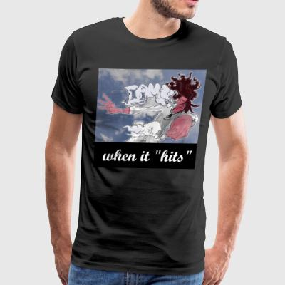 When it Hits - Men's Premium T-Shirt