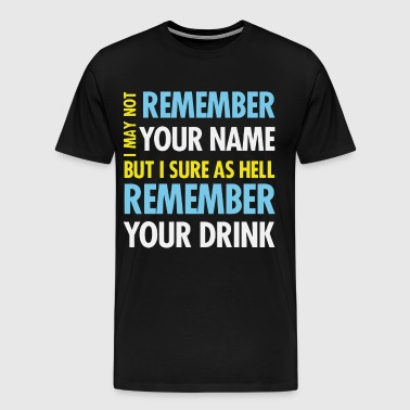 I may not remember your name - Men's Premium T-Shirt