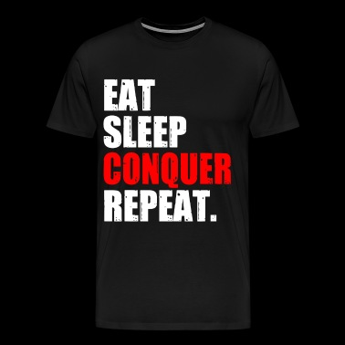 Eat Sleep Conquer Repeat Gym Fitness Fit Whey Mma - Men's Premium T-Shirt