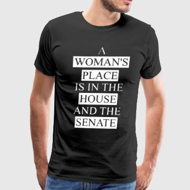A woman's place is in the house and the senate - Men's Premium T-Shirt