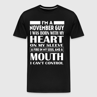I'm a November guy I was born with my heart - Men's Premium T-Shirt
