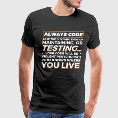 always code testing your code - Men's Premium T-Shirt