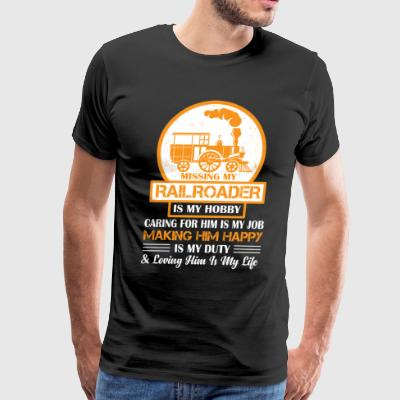 Missing My Railroader T Shirt - Men's Premium T-Shirt