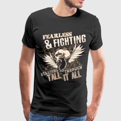 Fearless And Fighting T Shirt - Men's Premium T-Shirt
