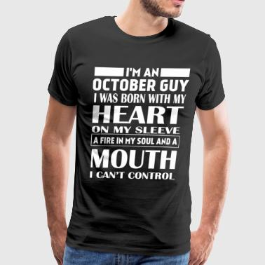 I'm an october guy I was born with my heart - Men's Premium T-Shirt