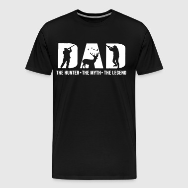 dad the hunter the myth the legend - Men's Premium T-Shirt