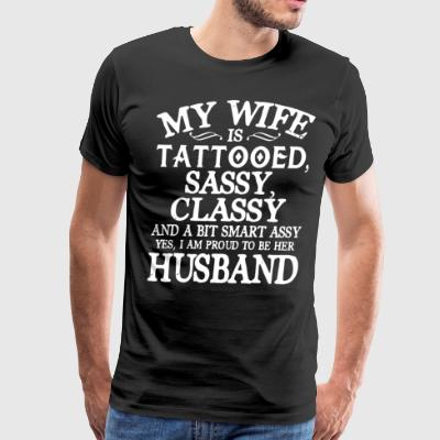 My wife tattooed sassy classy and a bit smart assy - Men's Premium T-Shirt
