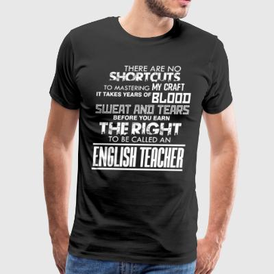 To Be Called An English Teacher T Shirt - Men's Premium T-Shirt