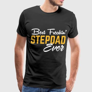 Best freakin stepdad ever - Men's Premium T-Shirt