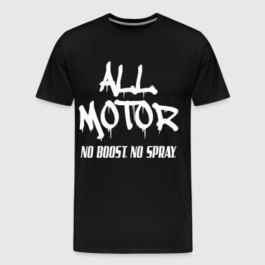All Motor No boost No spray racing - Men's Premium T-Shirt
