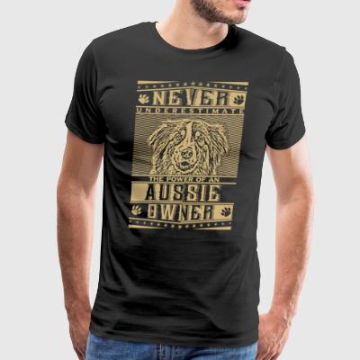 Never underestimate the power of an Aussie Owner - Men's Premium T-Shirt