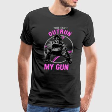You can't Outrun My Gun Softball Catcher - Men's Premium T-Shirt